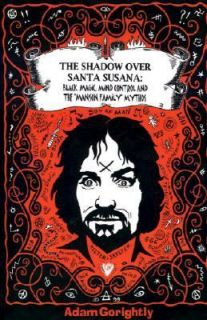 The Shadow over Santa Susana Black Magic, Mind Control and the Manson