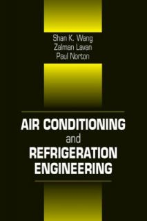 Air Conditioning and Refrigeration Engineering by Frank Kreith 1999