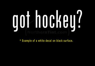 Got Hockey Vinyl Wall Art Truck Car Decal Sticker