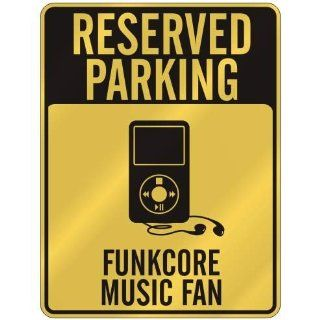 RESERVED PARKING  FUNKCORE MUSIC FAN  PARKING SIGN MUSIC