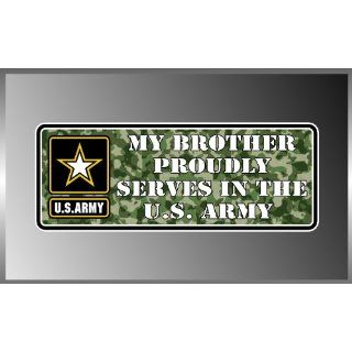 My Brother Proudly Serves in the United States USA Army