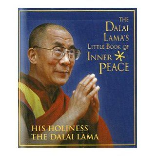The Dalai Lamas Little Book of Inner Peace (Hardcover